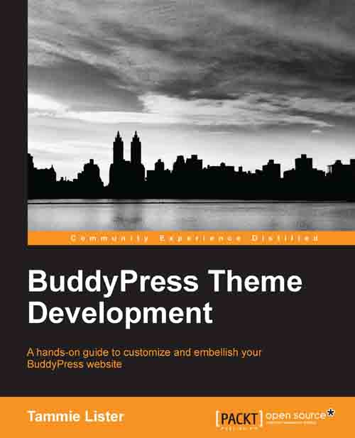 BuddyPress Theme Development. A book by Tammie Lister